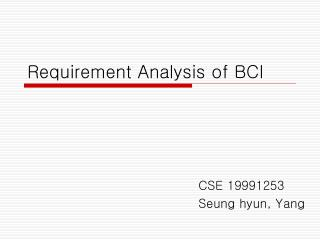 Requirement Analysis of BCI