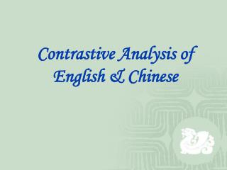 Contrastive Analysis of English & Chinese