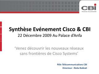 'Venez découvrir les nouveaux réseaux sans frontières de Cisco Systems'