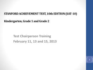 STANFORD ACHIEVEMENT TEST, 10th EDITION (SAT-10) Kindergarten, Grade 1 and Grade 2