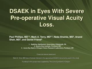 DSAEK in Eyes With Severe Pre-operative Visual Acuity Loss.