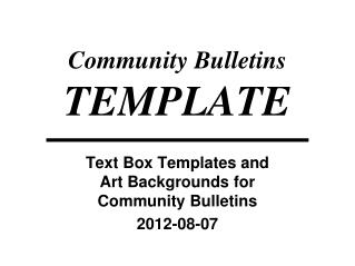 Community Bulletins  TEMPLATE