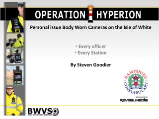 Personal issue Body Worn Cameras on the Isle of White  Every officer  Every Station