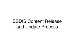 ESDIS Content Release  and Update Process