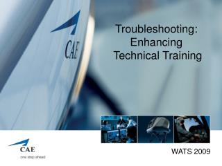 Troubleshooting:  Enhancing  Technical Training