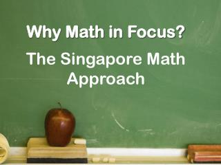 Why Math  in  Focus?  The Singapore Math Approach