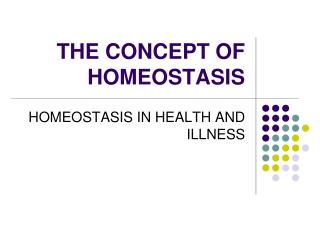 THE CONCEPT OF HOMEOSTASIS