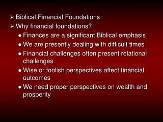 Biblical Financial Foundations Why financial foundations?