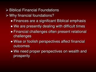 Biblical Financial Foundations Why financial foundations?