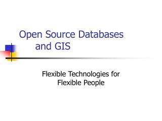 Open Source Databases  and GIS