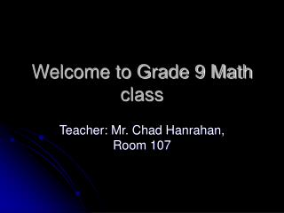 Welcome to Grade 9 Math class