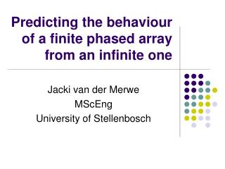 Predicting the behaviour of a finite phased array from an infinite one