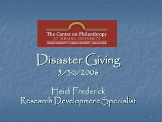 Disaster Giving 5/30/2006 Heidi Frederick Research Development Specialist