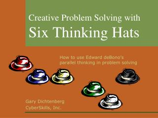 Creative Problem Solving with Six Thinking Hats
