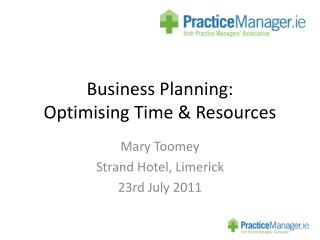 Business Planning: Optimising Time & Resources