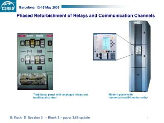 Phased Refurbishment of Relays and Communication Channels