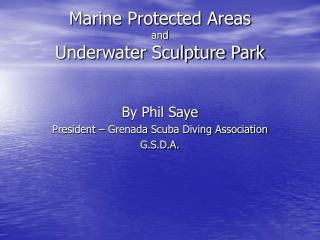 Marine Protected Areas  and Underwater Sculpture Park