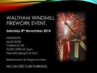 Waltham Windmill  Firework Event.
