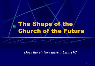 The Shape of the Church of the Future