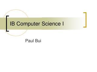 IB Computer Science I