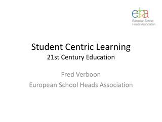 Student  Centric Learning 21st  Century Education