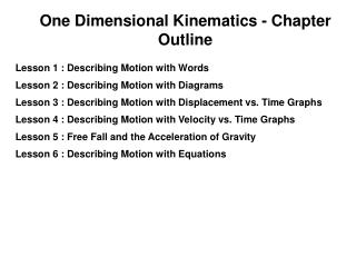 One Dimensional Kinematics - Chapter Outline