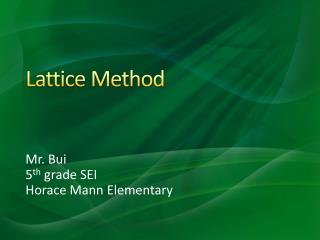 Lattice Method