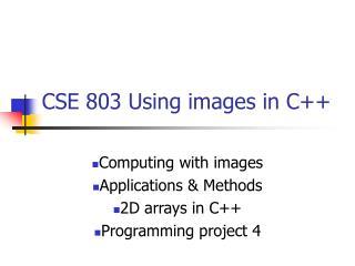 CSE 803 Using images in C++