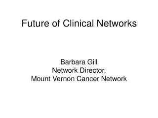 Future of Clinical Networks