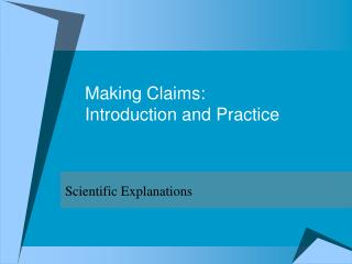 Making Claims:  Introduction and Practice