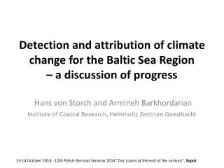 Detection and attribution of climate change for the Baltic Sea Region  – a discussion of progress