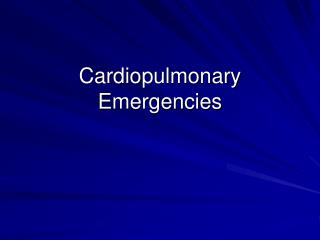 Cardiopulmonary Emergencies