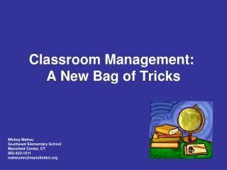 Classroom Management:  A New Bag of Tricks