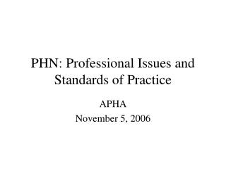 PHN: Professional Issues and Standards of Practice