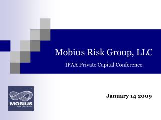 Mobius Risk Group, LLC IPAA Private Capital Conference