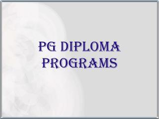 PG DIPLOMA  PROGRAMS