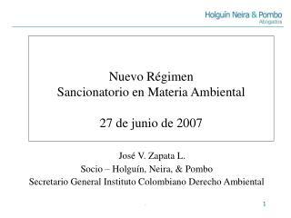 Nuevo R�gimen  Sancionatorio en Materia Ambiental 27 de junio de 2007