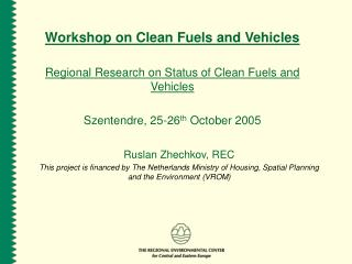 Workshop on Clean Fuels and Vehicles Regional Research on Status of Clean Fuels and Vehicles