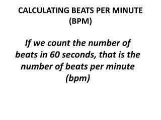 CALCULATING BEATS PER MINUTE (BPM)