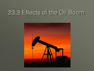 23.3 Effects of the Oil Boom