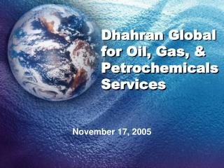 Dhahran Global for Oil, Gas, & Petrochemicals Services