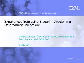 Experiences from using Blueprint Director in a Data Warehouse project