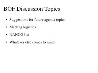 BOF Discussion Topics