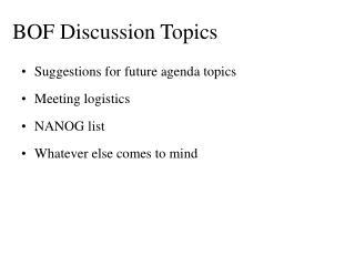 BOF Discussion Topics