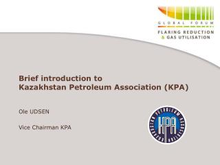 Brief introduction to  Kazakhstan Petroleum Association (KPA)