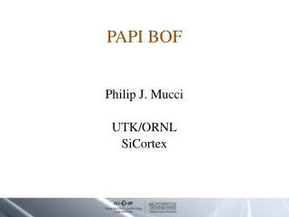 PAPI BOF