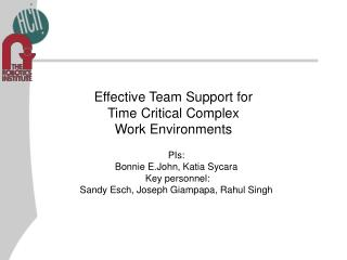 Effective Team Support for Time Critical Complex Work Environments