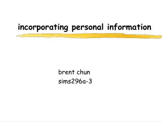 incorporating personal information