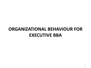 ORGANIZATIONAL BEHAVIOUR FOR EXECUTIVE BBA