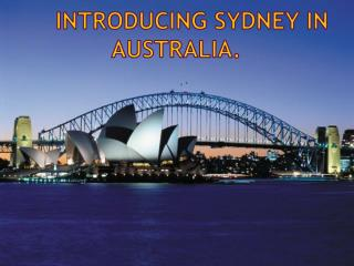 Introducing Sydney in  australia .